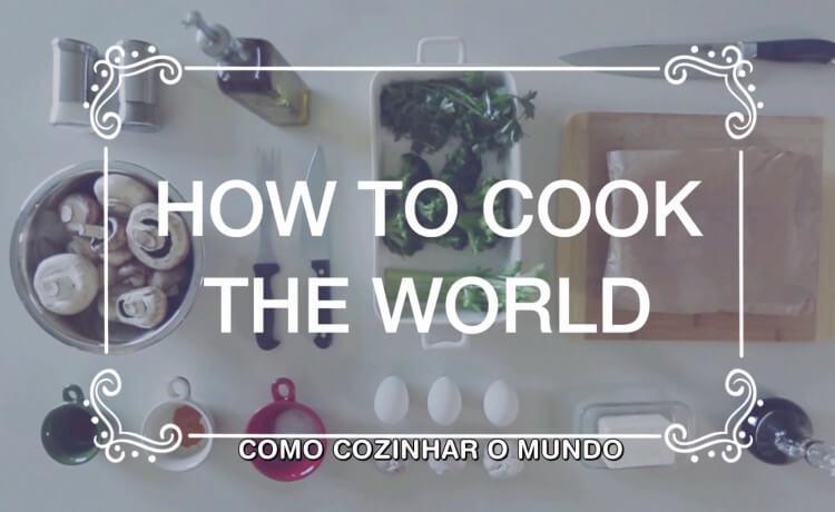 Como cozinhar o mundo